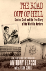 The Road Out of Hell: Sanford Clark and the True Story of the Wineville Murders Cover Image