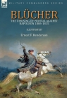 Blücher: the Uprising of Prussia Against Napoleon 1806-1815 Cover Image