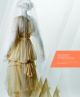 Wedded Perfection: Two Centuries of Wedding Gowns Cover Image