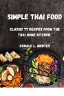 Simple Thai Food: Classic 77 Recipes from the Thai Home Kitchen Cover Image