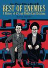 Best of Enemies: A History of US and Middle East Relations, Part Two: 1954-1984 Cover Image