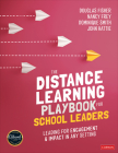 The Distance Learning Playbook for School Leaders: Leading for Engagement and Impact in Any Setting Cover Image