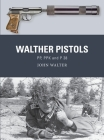 Walther Pistols: PP, PPK and P 38 (Weapon) Cover Image