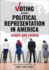 Voting and Political Representation in America [2 Volumes]: Issues and Trends Cover Image