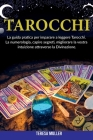Tarocchi: La guida pratica per imparare a leggere Tarocchi. La numerologia, capire segreti, migliorare la vostra intuizione attr Cover Image
