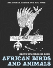 African Birds and Animals - Grown-Ups Coloring Book - Bat, Quokka, Badger, Fox, and more Cover Image