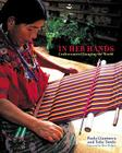 In Her Hands: Craftswomen Changing the World Cover Image