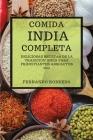 Comida India Completa 2021 (Indian Cookbook 2021 Spanish Edition): Deliciosas Recetas de la Tradición India Para Principiantes Absolutos Cover Image