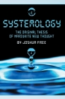 Systemology: The Original Thesis of Mardukite New Thought Cover Image