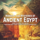 Wonders and Mysteries of Ancient Egypt - Ancient Civilization - Egypt for Kids - Fourth Grade Social Studies - Children's Geography & Cultures Books Cover Image