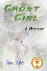 Ghost Girl: A Mystery Cover Image