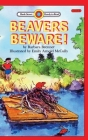 Beavers Beware!: Level 2 (Bank Street Ready-To-Read) Cover Image