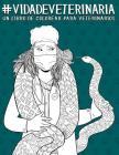 Vida de veterinaria: Un libro de colorear para veterinarios Cover Image