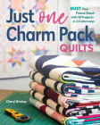 Just One Charm Pack Quilts: Bust Your Precut Stash with 18 Projects in 2 Colorways Cover Image