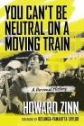 You Can't Be Neutral on a Moving Train: A Personal History Cover Image