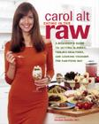Eating in the Raw: A Beginner's Guide to Getting Slimmer, Feeling Healthier, and Looking Younger the Raw-Food Way Cover Image
