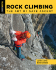 Rock Climbing: The Art of Safe Ascent Cover Image