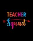 Teacher Squad: Teacher Appreciation Notebook Or Journal Cover Image