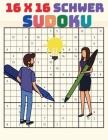 16 x 16 Sudoku für Experten Spieler: Schweres bis extremes Großdruck-Sudoku-Rätselbuch für fortgeschrittene Löser, Extreme Sudoku.: 16 x 16 Sudoku für Cover Image