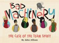 Bad Machinery Vol. 1: The Case of the Team Spirit Cover Image