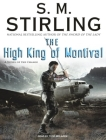 The High King of Montival: A Novel of the Change (Emberverse #7) Cover Image