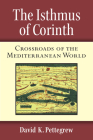 The Isthmus of Corinth: Crossroads of the Mediterranean World Cover Image