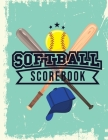 Softball Scorebook: 60 Softball Scorecard sheets / Fastpitch or Slowpitch / Gift for Coach / Notebook / Perfect for Mom and Dad Cover Image