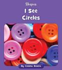 I See Circles (Shapes) Cover Image