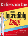 Cardiovascular Care Made Incredibly Easy (Incredibly Easy! Series®) Cover Image