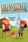 Flat Stanley's Worldwide Adventures #11: Framed in France Cover Image