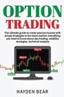 Option Trading: The ultime guide to create passive income with simply strategies in the stock market. Everything you need to know abou Cover Image