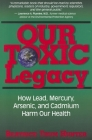 Our Toxic Legacy: How Lead, Mercury, Arsenic, and Cadmium Harm Our Health Cover Image