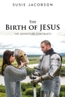 The Birth of JESUS the Adventure Continues! Cover Image