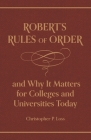 Robert's Rules of Order, and Why It Matters for Colleges and Universities Today Cover Image