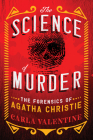 The Science of Murder: The Forensics of Agatha Christie Cover Image