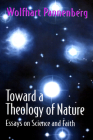 Toward a Theology of Nature: Essays on Science and Faith Cover Image