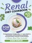 Renal Diet Cookbook for Beginners: Comprehensive Guide with 250 Low Sodium, Potassium, and Phosphorus Recipes: Manage Kidney Disease and Avoid Dialysi Cover Image