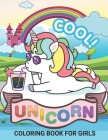 Unicorn Coloring Books for Girls: Chill Cool Unicorn Coloring Books For Girls 4-8 for Girls, Children, Toddlers, Kids Cover Image
