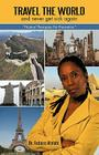 Travel The World And Never Get Sick Again: Natural Therapies For Prevention Cover Image