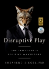 Disruptive Play: The Trickster in Politics and Culture Cover Image