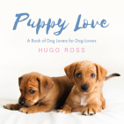 Puppy Love: A Book of Dog Lovers for Dog-Lovers Cover Image