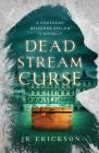 Dead Stream Curse: A Northern Michigan Asylum Novel Cover Image