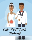 Our First Look Journal: Wedding Day - Bride and Groom - Love Notes Cover Image