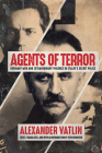 Agents of Terror: Ordinary Men and Extraordinary Violence in Stalin's Secret Police Cover Image