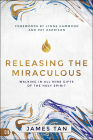 Releasing the Miraculous: Walking in All Nine Gifts of the Holy Spirit Cover Image