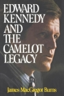 Edward Kennedy and the Camelot Legacy Cover Image