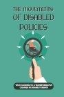 The Movements Of Disabled Policies: What Leading To A Transformative Change In Disability Rights: Caring For People With Disabilities Cover Image