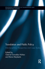 Translation and Public Policy: Interdisciplinary Perspectives and Case Studies (Routledge Advances in Translation and Interpreting Studies) Cover Image