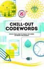 Overworked & Underpuzzled: Chill-Out Codewords: Focus Your Mind to Crack the Codes of Nearly 200 Puzzles Cover Image