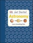 Get Started: Astronomy: Learn Something New Cover Image